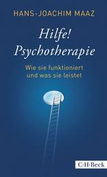 Hilfe! Psychotherapie - Wie sie funktioniert und was sie leistet