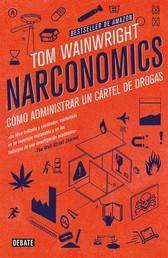 Narconomics - Cómo administrar un cartel de la droga