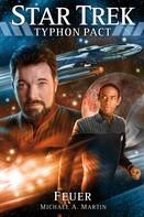 Michael A. Martin: Star Trek - Typhon Pact 2: Feuer ★★★★