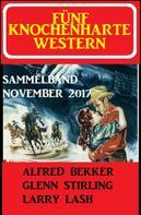 Alfred Bekker: Fünf knochenharte Western November 2017
