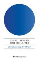 Cheryl Benard: Der Mann auf der Straße