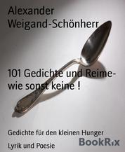 101 Gedichte und Reime- wie sonst keine ! - Gedichte für den kleinen Hunger