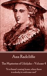"""The Mysteries of Udolpho - Volume 4 by Ann Radcliffe - """"It is dismal coming home, when there is nobody to welcome one!"""""""