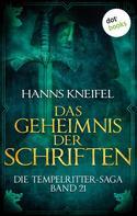 Hanns Kneifel: Die Tempelritter-Saga - Band 21: Das Geheimnis der Schriften ★★★