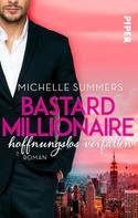 Michelle Summers: Bastard Millionaire - hoffnungslos verfallen ★★★★