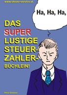 Alois Gmeiner: Das super lustige Steuerzahler Büchlein ★
