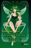 Alisha Bionda: Die Grüne Muse