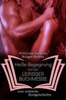 Holger Brüns: Heiße Begegnung auf der LEIPZIGER BUCHMESSE