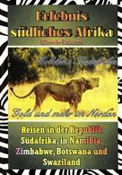 Wolfgang Brugger: Erlebnis Südafrika: Gold und mehr im Norden (Textversion)