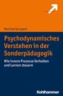 Manfred Gerspach: Psychodynamisches Verstehen in der Sonderpädagogik