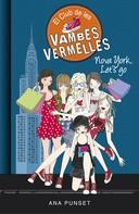 Ana Punset: Nova York, Let's Go (Sèrie El Club de les Vambes Vermelles 10)