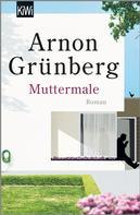 Arnon Grünberg: Muttermale ★★★