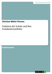 Funktion der Schule und ihre Sozialisationseffekte