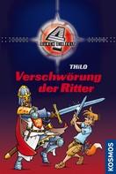 THiLO: Vier durch die Zeit, 5, Verschwörung der Ritter ★★★★★
