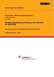 Strukturmodellierung und Docking. Gen: Zebrafink XP_002187388 - Abschlussprotokoll im Praktikum Molecular Modelling 2014