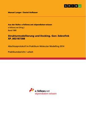 Strukturmodellierung und Docking. Gen: Zebrafink XP_002187388
