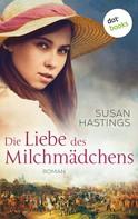 Susan Hastings: Die Liebe des Milchmädchens ★★★★