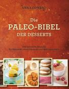 Anna Conrad: Die Paleo-Bibel der Desserts ★