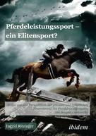 Ingrid Ritzinger: Pferdeleistungssport – ein Elitensport?