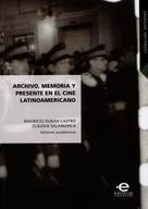 Mauricio Durán Castro: Archivo, memoria y presente en el cine latinoamericano