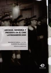 Archivo, memoria y presente en el cine latinoamericano