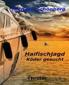 Michael Schönberg: HAIFISCHJAGD