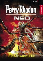 Perry Rhodan Neo 229: Die Schwarze Flut - Staffel: Arkon erwacht