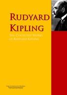Rudyard Kipling: The Collected Works of Rudyard Kipling