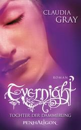 Evernight - Tochter der Dämmerung - Roman