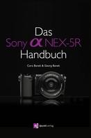Cora Banek: Das Sony Alpha NEX-5R Handbuch