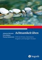 Johannes Michalak: Achtsamkeit üben ★★★★