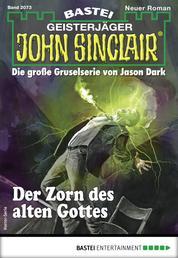 John Sinclair 2073 - Horror-Serie - Der Zorn des alten Gottes