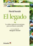 David Suzuki: El legado
