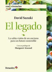 El legado - La sabia visión de un anciano para un futuro sostenible