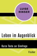 Luise Rinser: Leben im Augenblick