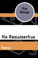 Kim Småge: Die Containerfrau