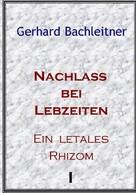 Gerhard Bachleitner: Nachlass bei Lebzeiten