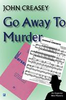 John Creasey: Go Away To Murder