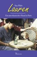 Kay Pfaltz: Lauren – Ein amerikanischer Hund in Paris ★★★★