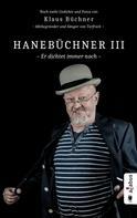 Klaus Buchner: Hanebüchner III. Er dichtet immer noch