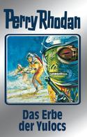 Clark Darlton: Perry Rhodan 71: Das Erbe der Yulocs (Silberband) ★★★★