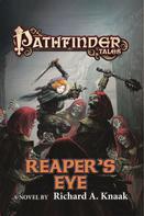 Richard A. Knaak: Pathfinder Tales: Reaper's Eye