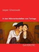 Jasper Ghostwale: In den Männerbordellen von Tortuga ★★★★