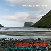 nord - land - von den färöern bis nach ostfriesland