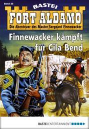 Fort Aldamo - Folge 025 - Finnewacker kämpft für Gila Bend