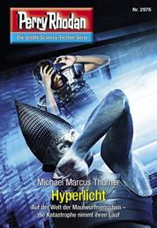 """Perry Rhodan 2976: Hyperlicht - Perry Rhodan-Zyklus """"Genesis"""""""