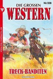 Die großen Western 108 - Treck-Banditen