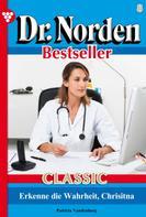 Patricia Vandenberg: Dr. Norden Bestseller Classic 8 – Arztroman
