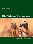 Karl May: Die Sklavenkarawane ★★★★