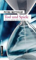 Petra Mattfeldt: Tod und Spiele ★★★★